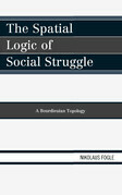 The Spatial Logic of Social Struggle: A Bourdieuian Topology