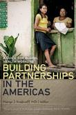 Building Partnerships in the Americas: A Guide for Global Health Workers