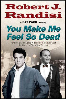 You Make Me Feel So Dead: A 'Rat Pack' Mystery