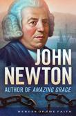 "John Newton: Author of ""Amazing Grace"""