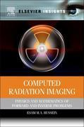 Computed Radiation Imaging: Physics and Mathematics of Forward and Inverse Problems