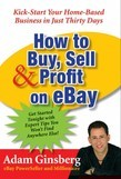 How to Buy, Sell, and Profit on eBay: Kick-Start Your Home-Based Business in Just Thirty Days