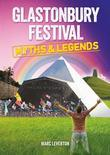 Glastonbury Festival - Myths & Legends
