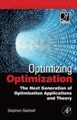 Optimizing Optimization: The Next Generation of Optimization Applications and Theory