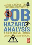 Job Hazard Analysis: A guide for voluntary compliance and beyond