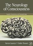 THE NEUROLOGY OF CONSCIOUSNESS: Cognitive Neuroscience and Neuropathology