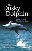 The Dusky Dolphin: Master Acrobat Off Different Shores