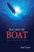 Don't Miss the Boat: The Facts to Keep Your Faith Afloat