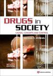 Drugs in Society: Causes, Concepts and Control