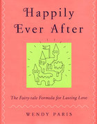 Happily Ever After: The Fairy-tale Formula for Lasting Love