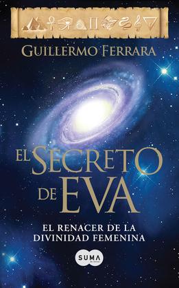El secreto de Eva. El renacer de la divinidad femenina