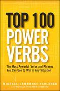 Top 100 Power Verbs: The Most Powerful Verbs and Phrases You Can Use to Win in Any Situation