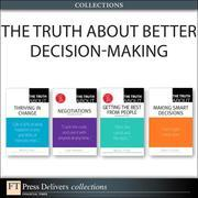 The Truth About Better Decision-Making (Collection)