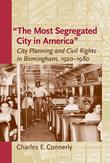 """The Most Segregated City in America"""": City Planning and Civil Rights in Birmingham, 1920-1980"""