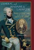 General and Madam de Lafayette: Partners in Liberty's Cause in the American and French Revolutions
