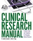 Clinical Research Manual: Practical Tools and Templates for Managing Clinical Research