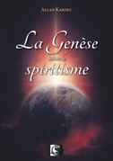 La Genèse selon le Spiritisme