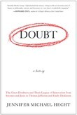 Doubt: A History: The Great Doubters and Their Legacy of Innovation from Socrates and Jesus to Thomas Jefferson and Emily Dickinson