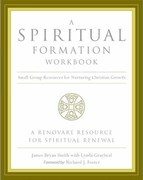A Spiritual Formation Workbook -: Small Group Resources for Nurturing Christian Growth
