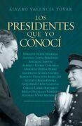 Los presidentes que yo conocí
