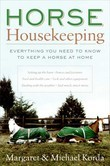 Horse Housekeeping: Everything You Need to Know to Keep a Horse at Home