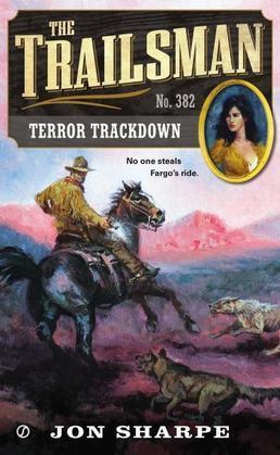 The Trailsman #382: Terror Trackdown