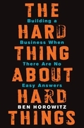 Ben Horowitz - The Hard Thing About Hard Things