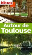 Autour de Toulouse 2013-2014 Petit Futé (avec cartes, photos + avis des lecteurs)
