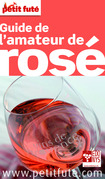 Guide de l'amateur de rosé 2013 Petit Futé (avec cartes, photos + avis des lecteurs)