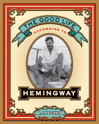 The Good Life According to Hemingway