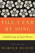 Till I End My Song: A Gathering of Last Poems