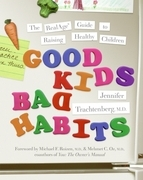 Good Kids, Bad Habits: The RealAge Guide to Raising Healthy Children