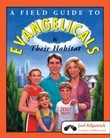 A Field Guide to Evangelicals and Their Habitat