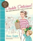 Double Delicious!: Good, Simple Food for Busy, Complicated Lives