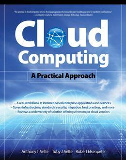 Cloud Computing, A Practical Approach