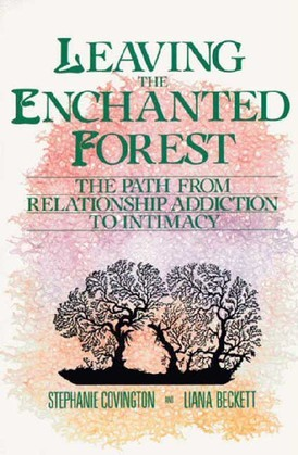 Leaving the Enchanted Forest: The Path from Relationship Addiction to
