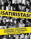 Satiristas: Comedians, Contrarians, Raconteurs & Vulgarians