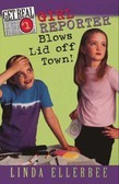 Get Real #1: Girl Reporter Blows Lid Off Town!