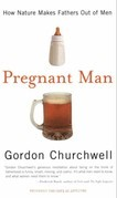Pregnant Man: How Nature Makes Fathers Out of Men