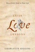 Latin Love Lessons: Put a Little Ovid in Your Life