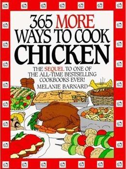 365 More Ways to Cook Chicken