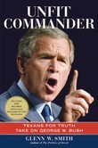 Unfit Commander: Texans for Truth Take on George W. Bush