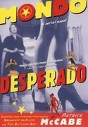 Mondo Desperado: A Serial Novel
