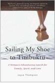 Sailing My Shoe to Timbuktu: A Woman's Adventurous Search for Family, Spirit, and Love