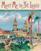 Meet Me in St. Louis: The 1904 St. Louis World's Fair