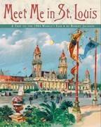 Meet Me in St. Louis: The 1904 St. Louis World's Fair