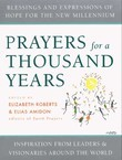 Prayers for a Thousand Years: Blessings and Expressions of Hope for the New Millenium