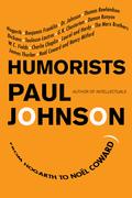 Humorists: From Hogarth to Noel Coward