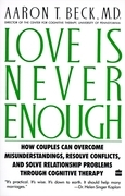 Love Is Never Enough: How Couples Can Overcome Misunderstanding