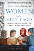 Women in the Middle Ages: The Lives of Real Women in a Vibrant Age of Transition